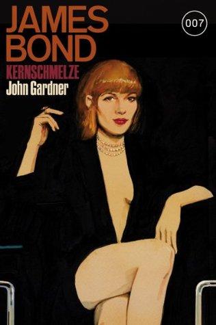 James Bond 16: Kernschmelze  by  John Gardner