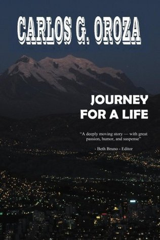 Journey for a Life  by  Carlos G. Oroza