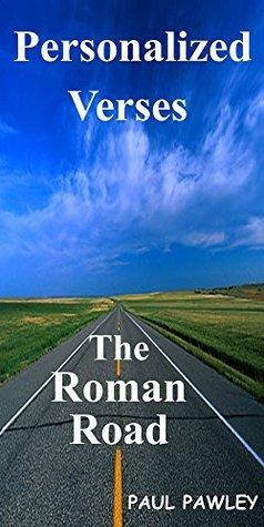 Personalized Verses The Roman Road: Three books in One (Three books in One Books Book 1)  by  Paul Pawley