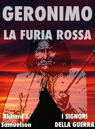 Geronimo, la furia rossa (Signori della Guerra Vol. 3)  by  Richard J. Samuelson