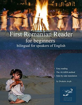 First Romanian Reader for beginners: bilingual for speakers of English (Graded Romanian Readers Book 1) Drakula Arefu