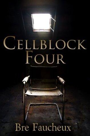 Cellblock Four Bre Faucheux