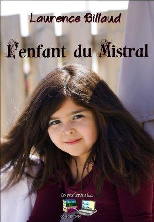 Lenfant du Mistral  by  Laurence Billaud