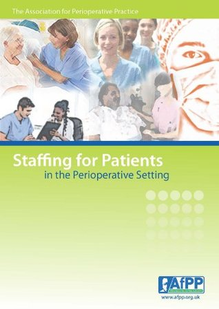 Staffing for Patients in the Perioperative Setting  by  Tracy Coates