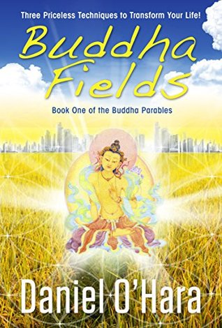 Buddha Fields (The Buddha Parables Book 1)  by  Daniel OHara
