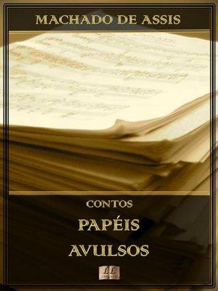 Papéis Avulsos [Ilustrado] [Com notas e índice ativo]: Contos  by  Machado de Assis
