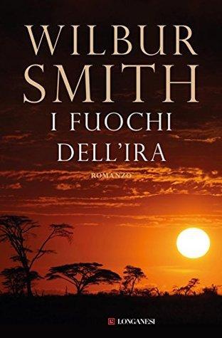 I fuochi dellira: Il ciclo dei Courteney dAfrica  by  Wilbur Smith