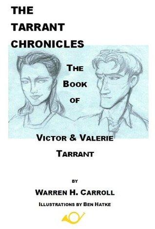 The Book of Victor & Valerie Tarrant (2) (The Tarrant Chronicles) Warren H. Carroll