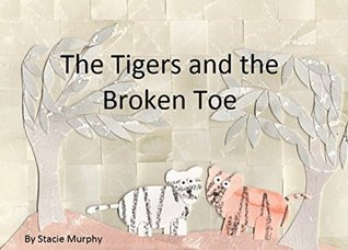 The Tigers and the Broken Toe (Beary James Series Book 17) Stacie Murphy
