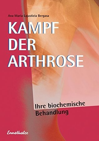 Kampf der Arthrose: Ihre biochemische Behandlung Ana M Bergasa