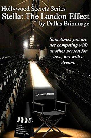 Stella: The Landon Effect (Hollywood Secrets Series Book 2) Dallas Brimmage