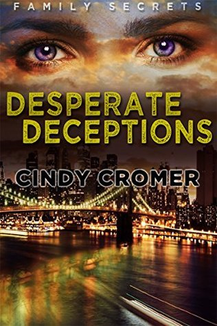 Desperate Deceptions (Family Secrets Book 2)  by  Cindy Cromer