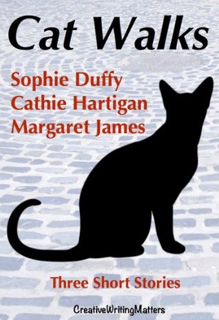 Cat Walks: Three Short Stories  by  Sophie Duffy