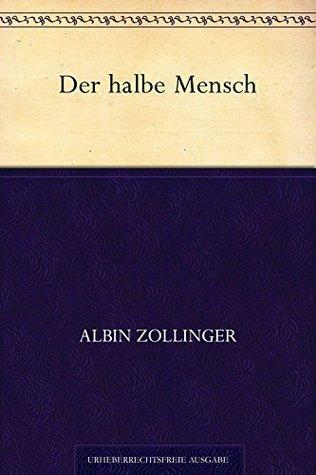 Der halbe Mensch  by  Albin Zollinger