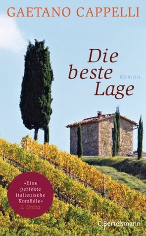 Die beste Lage: Roman  by  Gaetano Cappelli