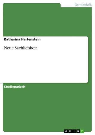 Neue Sachlichkeit  by  Katharina Hartenstein