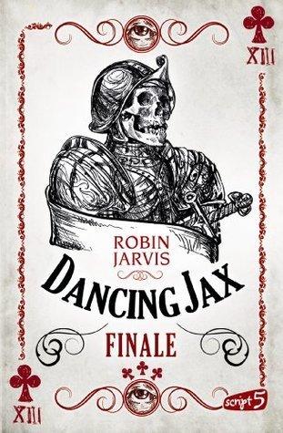 Dancing Jax - Finale: Band 3 Robin Jarvis