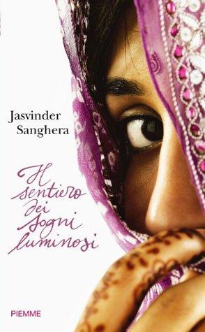 Il sentiero dei sogni luminosi Jasvinder Sanghera
