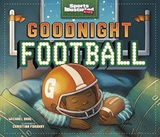 Goodnight Football (Fiction Picture Books) Michael Dahl