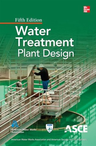 Water Treatment Plant Design, Fifth Edition American Water Works Association