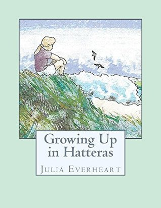 Growing Up in Hatteras  by  Julia Everheart