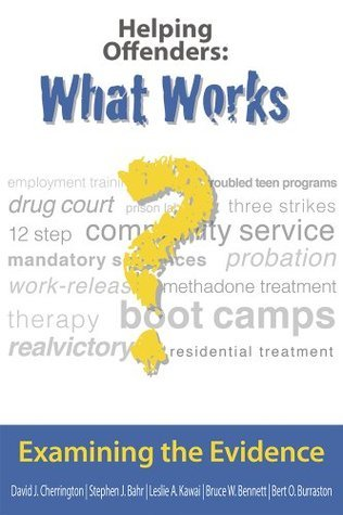 Helping Offenders: What Works? Examining the Evidence David Jack Cherrington