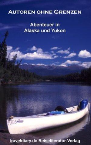 Abenteuer in Alaska und Yukon  by  Wolf Haertel