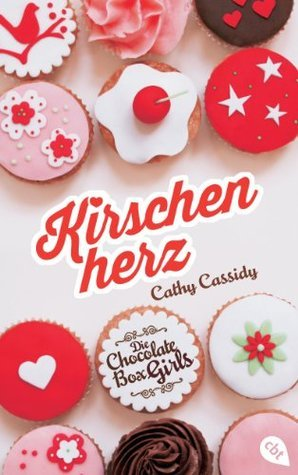 Die Chocolate Box Girls - Kirschenherz: Band 1  by  Cathy Cassidy