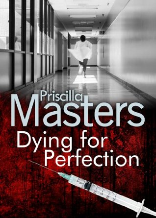 Dying For Perfection  by  Priscilla Masters