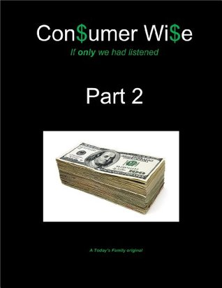 Consumer Wise Part 2  by  Valerie Hockert