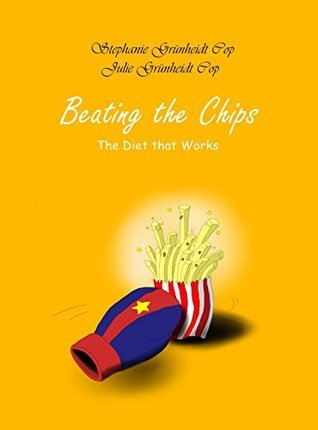 Beating the Chips: The Diet that Works  by  Stephanie Cop