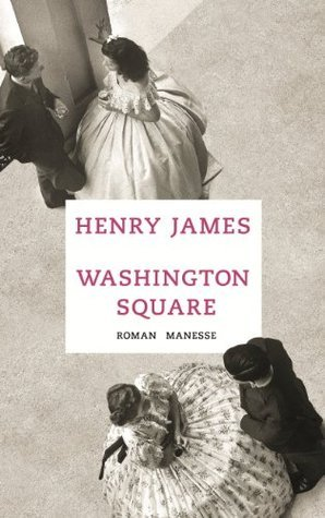 Washington Square: Roman Henry James