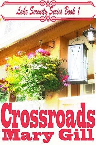 CROSSROADS: Lake Serenity Series Book 1 Mary Gill