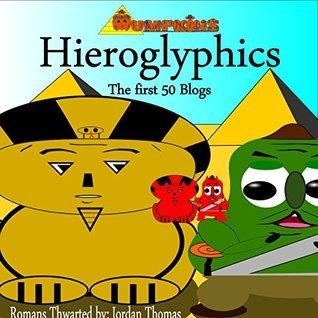 Hieroglyphics: The First 50 Blogs (The Mumpkins Book 8)  by  Jordan Thomas