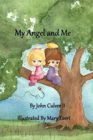 My Angel and Me  by  John Culver II