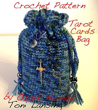 Crochet Pattern For Your Personalized Tarot Bag  by  Toni Lansing