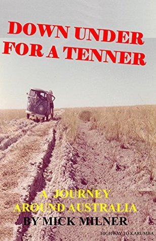 Down Under For A Tenner  by  Michael Milner