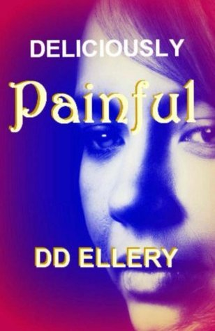 Deliciously Painful  by  DD Ellery