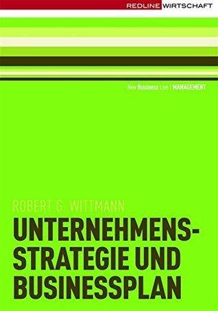 Unternehmensstrategie und Businessplan: Eine Einführung  by  Robert G. Wittmann