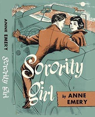 Sorority Girl (Sally and Jean Burnaby Series)  by  Anne Emery