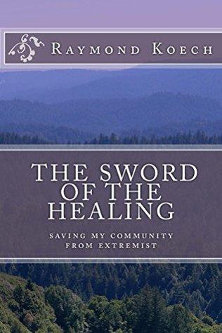 The sword of the healing: saving my community from extremist raymond koech