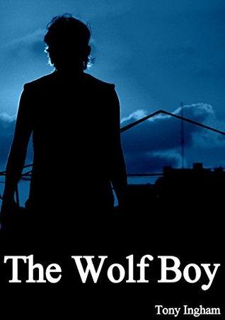The Wolf Boy Tony Ingham