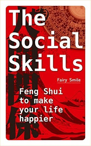 The social skills: Feng Shui to make your life happier  by  Fairy Smile