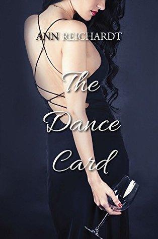 The Dance Card  by  Ann Reichardt