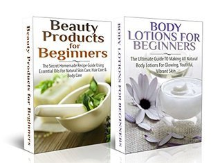 Essential Box Set #3: Beauty Products For Beginners + Body Lotions For Beginners Lindsey Pylarinos