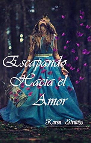 ESCAPANDO HACIA EL AMOR  by  Karen Strauss