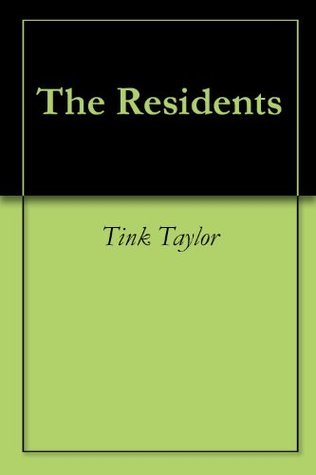 The Residents  by  Tink Taylor