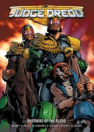 Judge Dredd: Brothers of the Blood John Wagner