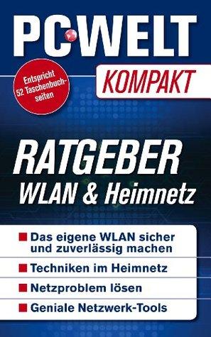 Ratgeber: Wlan & Heimnetz (PC-WELT Kompakt 13) PC WELT
