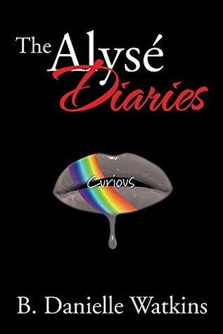 The Alysé Diaries: Curious B. Danielle Watkins